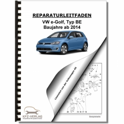 VW e-Golf, Typ BE (13>) Inspektion, Wartung, Pflege - Reparaturanleitung